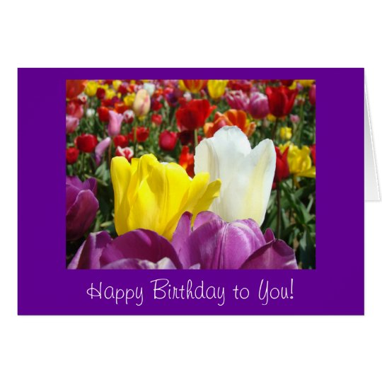 Bright Colorful Happy Birthday to You! Card Tulips
