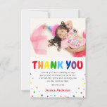 """Bright Colorful Kids Birthday Photo Thank You Card<br><div class=""""desc"""">Thank friends and family for making your child's birthday a special occasion with these cute colorful childrens birthday party thank you cards. Featuring rainbow 'THANK YOU' text,  a photo of the birthday girl or boy,  scattered colorful dots and a thank you message which can easily be personalized.</div>"""