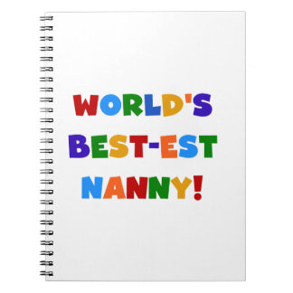 Bright Colors World's Best-est Nanny Gifts Spiral Note Book