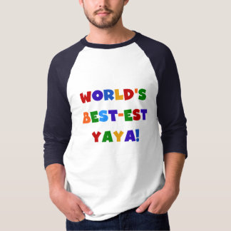Bright Colors World's Best-est Yaya Gifts T-Shirt