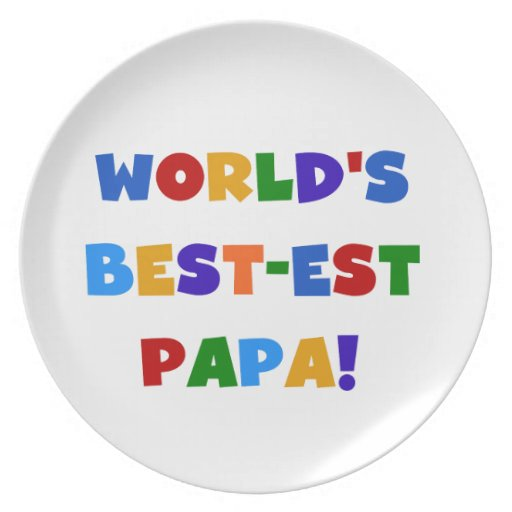 Bright Colors World's Best Papa Tshirts and Gifts Dinner Plates