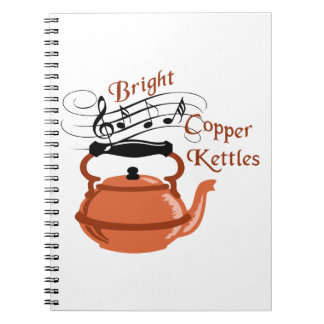Bright Copper Kettles Notebook