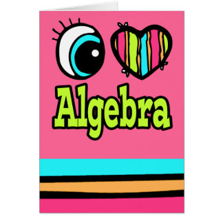 Bright Eye Heart I Love Algebra Card
