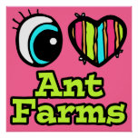 Bright Eye Heart I Love Ant Farms Poster