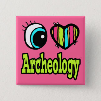 Bright Eye Heart I Love Archeology Button