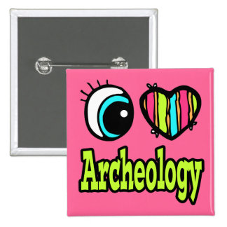 Bright Eye Heart I Love Archeology Button