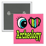 Bright Eye Heart I Love Archeology Pinback Buttons