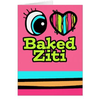 Bright Eye Heart I Love Baked Ziti Card