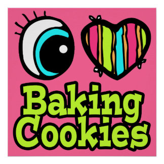 Bright Eye Heart I Love Baking Cookies Poster