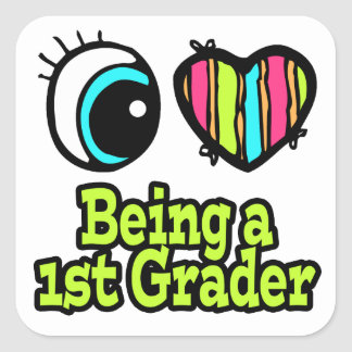 Bright Eye Heart I Love Being a 1st Grader Square Sticker