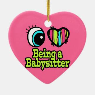 Bright Eye Heart I Love Being a Babysitter Ceramic Ornament