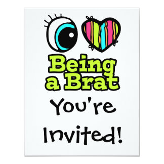 "Bright Eye Heart I Love Being a Brat 4.25"" X 5.5"" Invitation Card"