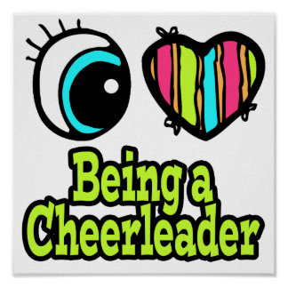 Bright Eye Heart I Love Being a Cheerleader Poster