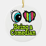 Bright Eye Heart I Love Being a Comedian Christmas Tree Ornament