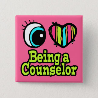 Bright Eye Heart I Love Being a Counselor Pinback Button