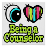 Bright Eye Heart I Love Being a Counselor Posters