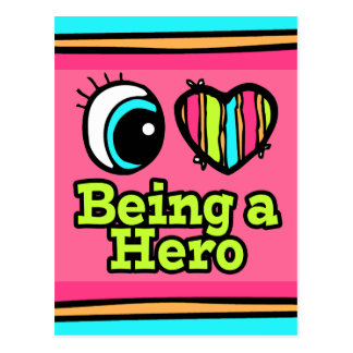 Bright Eye Heart I Love Being a Hero Postcard