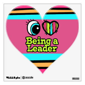 Bright Eye Heart I Love Being a Leader Wall Decal