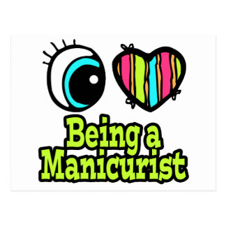 Bright Eye Heart I Love Being a Manicurist Postcard
