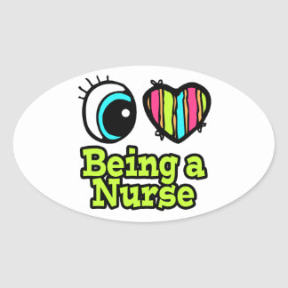 Bright Eye Heart I Love Being a Nurse Oval Sticker