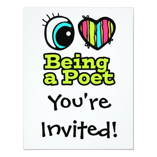 """Bright Eye Heart I Love Being a Poet 4.25"""" X 5.5"""" Invitation Card"""