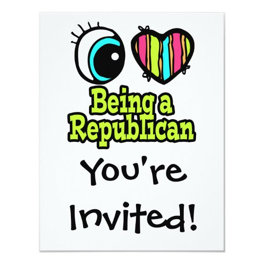 Bright Eye Heart I Love Being a Republican Card