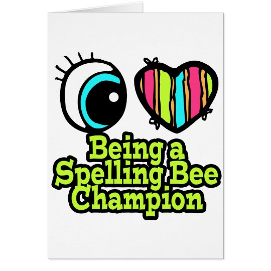 Bright Eye Heart I Love Being a Spelling Bee Champ Card