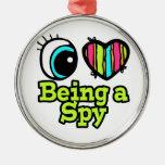 Bright Eye Heart I Love Being a Spy Metal Ornament