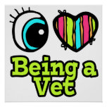 Bright Eye Heart I Love Being a Vet Posters