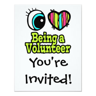 Bright Eye Heart I Love Being a Volunteer 4.25x5.5 Paper Invitation Card
