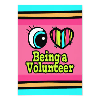 Bright Eye Heart I Love Being a Volunteer 5x7 Paper Invitation Card