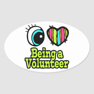 Bright Eye Heart I Love Being a Volunteer Oval Sticker