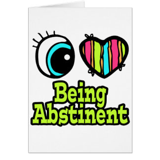 Bright Eye Heart I Love Being Abstinent Card