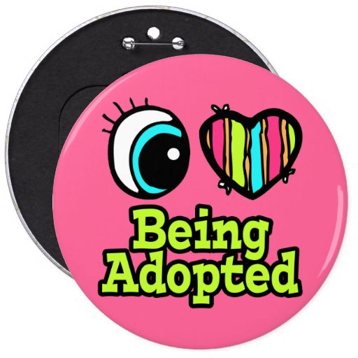 Bright Eye Heart I Love Being Adopted Pinback Button