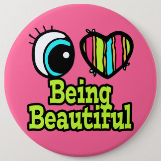 Bright Eye Heart I Love Being Beautiful Button