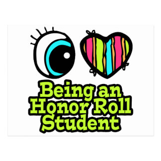 Bright Eye Heart I Love Being Honor Roll Student Postcard