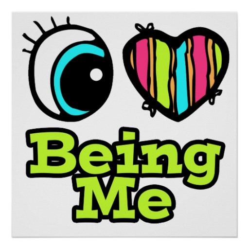 Bright Eye Heart I Love Being Me Posters