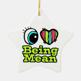 Bright Eye Heart I Love Being Mean Double-Sided Star Ceramic Christmas Ornament