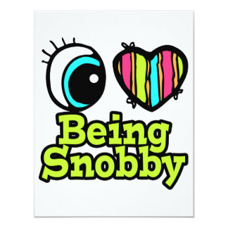 Bright Eye Heart I Love Being Snobby 4.25x5.5 Paper Invitation Card