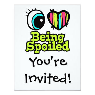 """Bright Eye Heart I Love Being Spoiled 4.25"""" X 5.5"""" Invitation Card"""