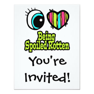 """Bright Eye Heart I Love Being Spoiled Rotten 4.25"""" X 5.5"""" Invitation Card"""