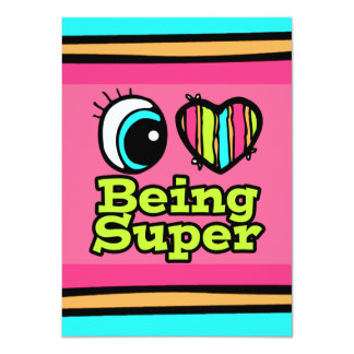 Bright Eye Heart I Love Being Super 4.5x6.25 Paper Invitation Card