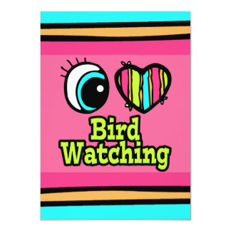 Bright Eye Heart I Love Bird Watching Card