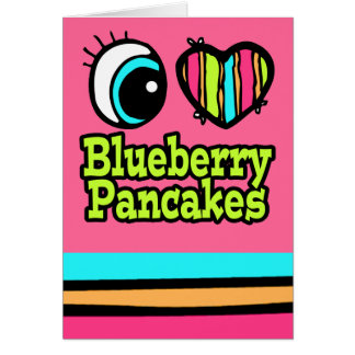 Bright Eye Heart I Love Blueberry Pancakes Greeting Card