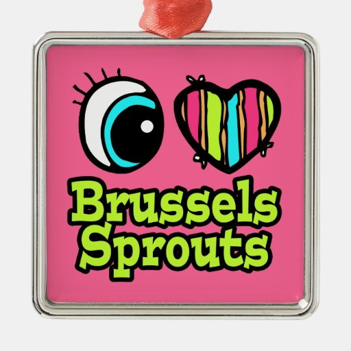 Bright Eye Heart I Love Brussels Sprouts Metal Ornament