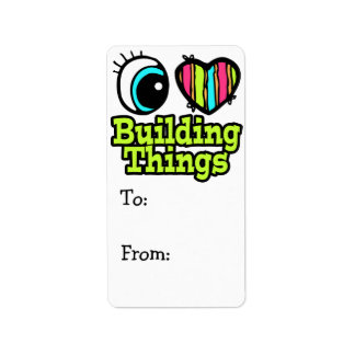 Bright Eye Heart I Love Building Things Label