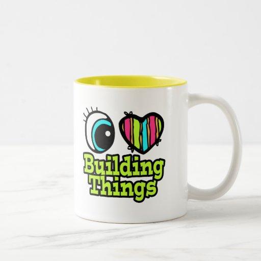 Bright Eye Heart I Love Building Things Coffee Mugs