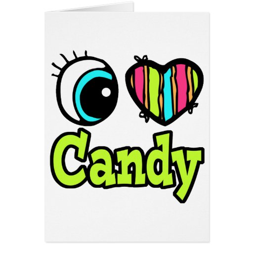 Bright Eye Heart I Love Candy Greeting Cards