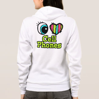 Bright Eye Heart I Love Cell Phones Hoodie