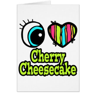 Bright Eye Heart I Love Cherry Cheesecake Card